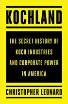 Book Kochland: The Secret History of Koch Industries and Corporate Power in America free