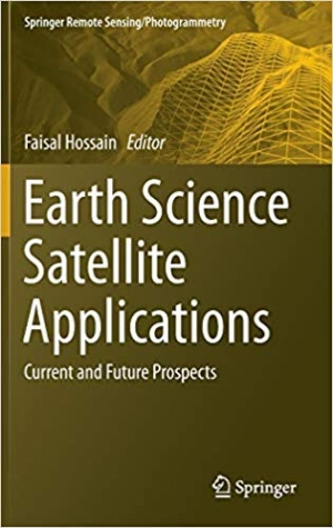 Download Earth Science Satellite Applications: Current and Future Prospects (Springer Remote Sensing/Photogrammetry) free book as pdf format