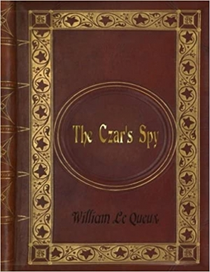 Download William Le Queux - The Czar's Spy: The Mystery of a Silent Love free book as pdf format