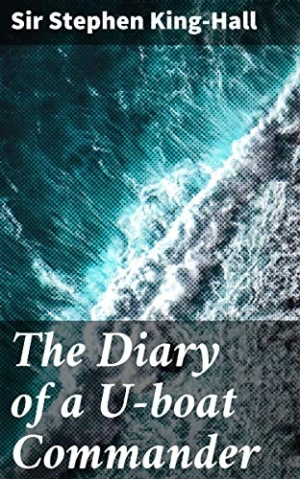 Download The Diary of a U-boat Commander With an Introduction and Explanatory Notes by Etienne free book as pdf format