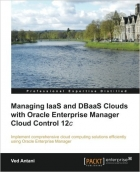 Book Managing IaaS and DBaaS Clouds with Oracle Enterprise Manager Cloud Control 12c free