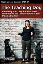 Book The Teaching Dog: Partnering With Dogs for Instruction, Socialization and Demonstration in Your Training Practice free