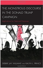 Book The Monstrous Discourse in the Donald Trump Campaign Implications for National Discourse free