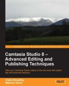 Book Camtasia Studio 8: Advanced Editing and Publishing Techniques free