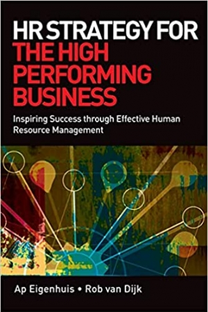 Download HR Strategy for the High Performing Business: Inspiring Success through Effective Human Resource Management free book as pdf format