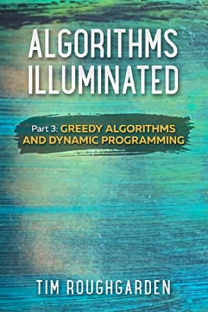 Download Algorithms Illuminated (Part 3): Greedy Algorithms and Dynamic Programming free book as pdf format