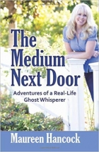 Book The Medium Next Door: Adventures of a Real-Life Ghost Whisperer free