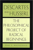 Book Descartes and Husserl: The Philosophical Project of Radical Beginnings free
