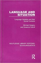 Book Routledge Library Editions: Sociolinguistics: Language and Situation: Language Varieties and their Social Contexts free
