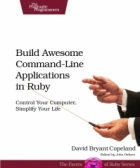 Book Build Awesome Command-Line Applications in Ruby free
