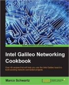 Intel Galileo Networking Cookbook