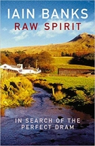 Iain Banks Raw Spirit