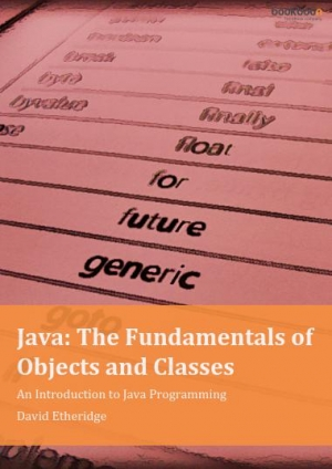 Download Java: The Fundamentals of Objects and Classes free book as pdf format