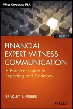 Download Financial Expert Witness Communication: A Practical Guide to Reporting and Testimony (Wiley Corporate F&A) free book as pdf format