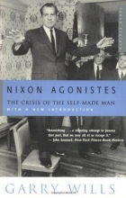 Book Nixon Agonistes: The Crisis of the Self-Made Man free