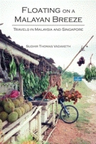 Book Floating on a Malayan Breeze: Travels in Malaysia and Singapore free