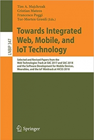 Download Towards Integrated Web, Mobile, and IoT Technology free book as pdf format