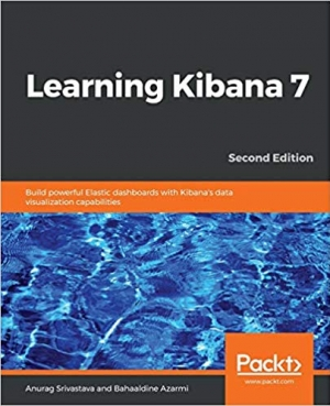 Download Learning Kibana 7: Build powerful Elastic dashboards with Kibana's data visualization capabilities, 2nd Edition free book as epub format