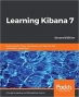 Book Learning Kibana 7: Build powerful Elastic dashboards with Kibana's data visualization capabilities, 2nd Edition free