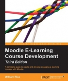 Moodle E-Learning Course Development, Third Edition