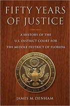 Book Fifty Years of Justice: A History of the U.S. District Court for the Middle District of Florida free
