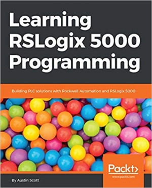 Download Learning RSLogix 5000 Programming: Building PLC solutions with Rockwell Automation and RSLogix 5000 free book as pdf format