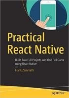 Book Practical React Native: Build Two Full Projects and One Full Game using React Native free