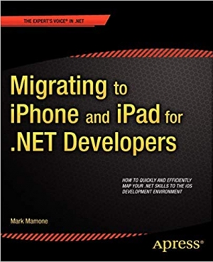 Download Migrating to iPhone and iPad for .NET Developers (Expert's Voice in .NET) free book as pdf format