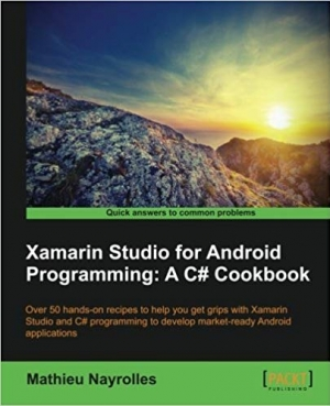 Download Xamarin Studio for Android Programming: A C# Cookbook free book as pdf format