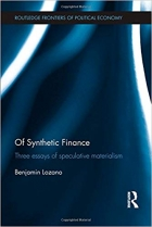 Book Of Synthetic Finance: Three Essays of Speculative Materialism (Routledge Frontiers of Political Economy) free