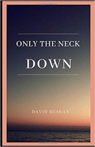 Book Only The Neck Down free