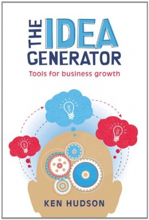 Download The Idea Generator: Tools for Business Growth free book as pdf format