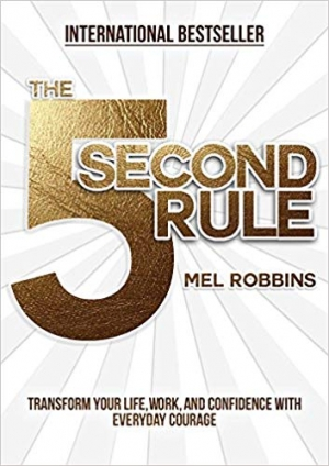 Download The 5 Second Rule: Transform your Life, Work, and Confidence with Everyday Courage free book as pdf format