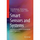 Book Smart Sensors and Systems: Innovations for Medical, Environmental, and IoT Applications free