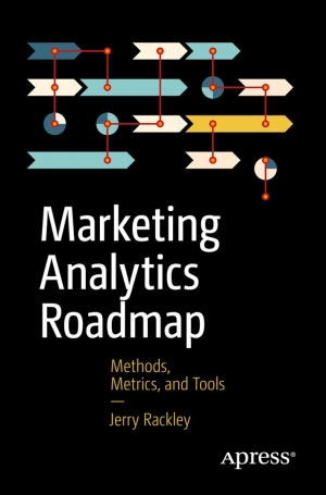 Download Marketing Analytics Roadmap: Methods, Metrics, and Tools free book as pdf format