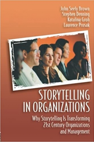 Download Storytelling in Organizations: Why Storytelling Is Transforming 21st Century Organizations and Management free book as pdf format