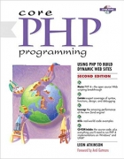 Core PHP Programming Using PHP to Build Dynamic Web Sites