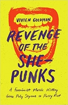 Book Revenge of the She-Punks: A Feminist Music History from Poly Styrene to Pussy Riot free