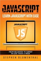Book JavaScript: JavaScript For Beginners - Learn JavaScript with ease in HALF THE TIME - Everything about the Language, Coding, Programming and Web Pages that you need to know! free