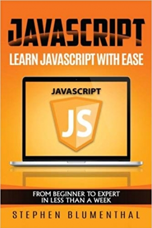 Download JavaScript: JavaScript For Beginners - Learn JavaScript with ease in HALF THE TIME - Everything about the Language, Coding, Programming and Web Pages that you need to know! free book as pdf format