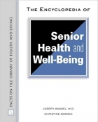 The Encyclopedia of Senior Health and Well-Being (Facts on File Library of Health and Living)