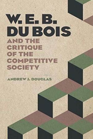 Download W. E. B. Du Bois and the Critique of the Competitive Society free book as epub format