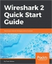 Book Wireshark 2 Quick Start Guide: Secure your network through protocol analysis free
