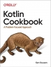 Book Kotlin Cookbook: A Problem-Focused Approach free