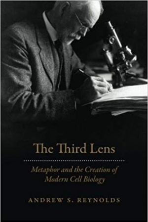 Download The Third Lens: Metaphor and the Creation of Modern Cell Biology free book as pdf format