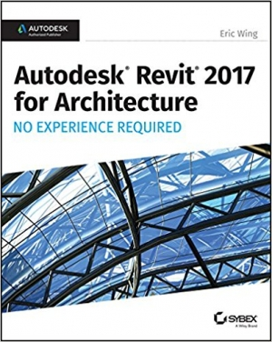 Download Autodesk Revit 2017 for Architecture No Experience Required free book as pdf format
