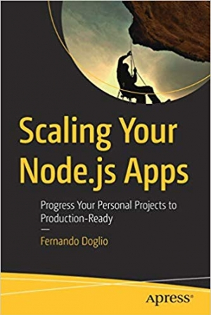 Download Scaling Your Node.js Apps: Progress Your Personal Projects to Production-Ready free book as pdf format