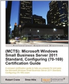 Book (MCTS): Microsoft Windows Small Business Server 2011 Standard, Configuring (70-169) Certification Guide free