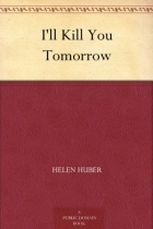 Book I'll Kill You Tomorrow free