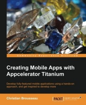 Download Creating Mobile Apps with Appcelerator Titanium free book as pdf format